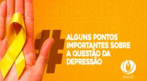 Setembro Amarelo – Alguns pontos importantes sobre a questão da Depressão