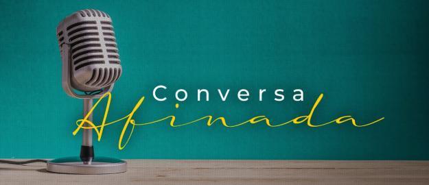 Conversa Afinada: Principais notícias da semana