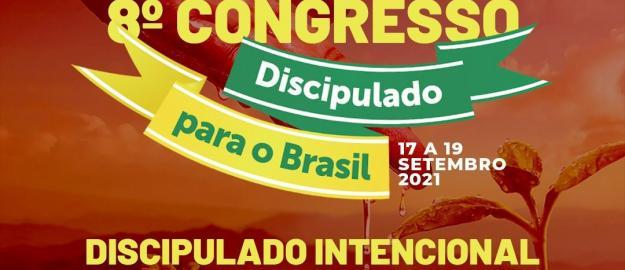 DISCIPULADO PARA O BRASIL: 8º Congresso acontece de 17 a 19 de setembro em formato híbrido